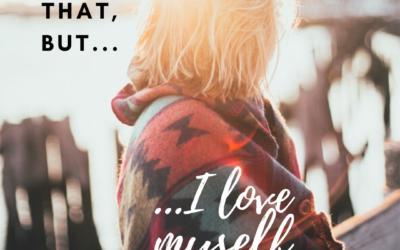 …I love myself more
